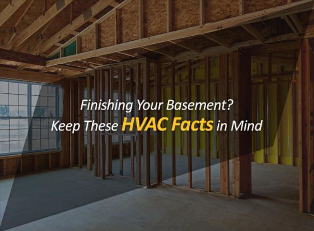 Finishing Your Basement Keep These HVAC Facts in Mind