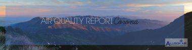Air Quality Report: Corona, California