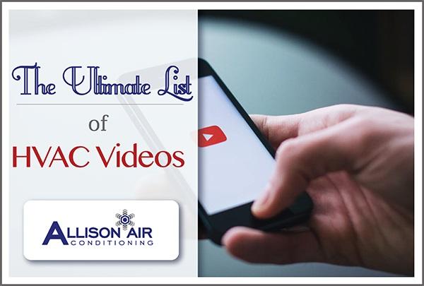 The Ultimate List of HVAC Videos
